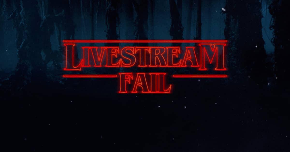 livestream-fail