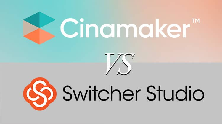 What are the differences between Switcher Studio and Cinamaker?